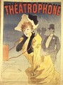 Poster Advertising the 'Theatrophone' - Jules Cheret