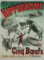 Poster advertising the performance of the 'Cinq Boeufs' at the Hippodrome - Jules Cheret