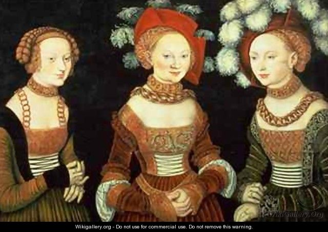 Three princesses of Saxony Sibylla Emilia and Sidonia daughters of Duke Heinrich of Frommen - Lucas The Elder Cranach
