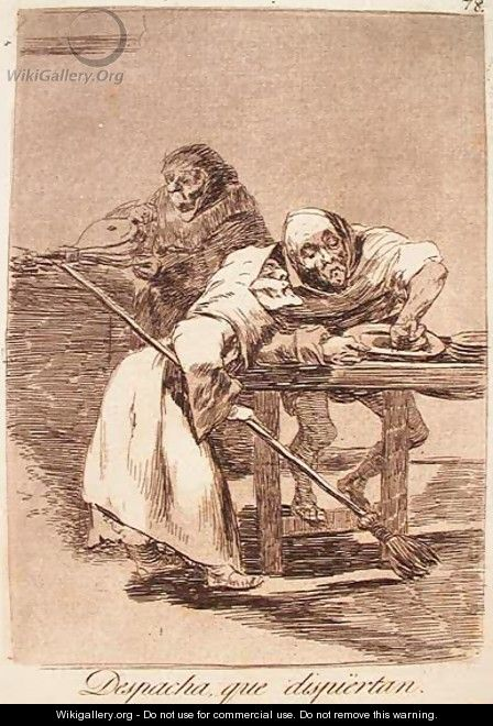 Be Quick, They Are Waking up - Francisco De Goya y Lucientes