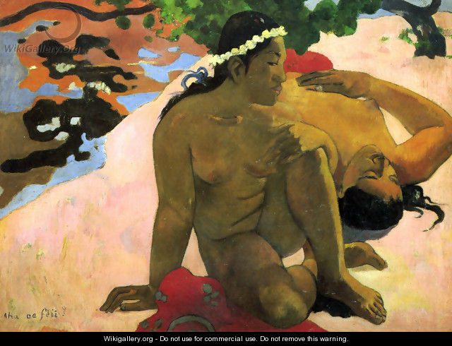 What Are You Jealous - Paul Gauguin