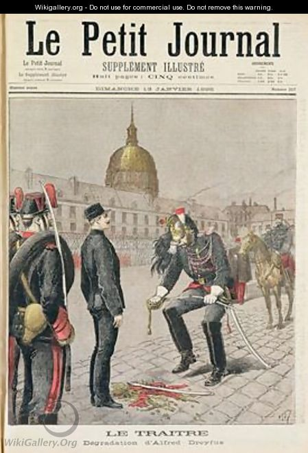 The Traitor The Degradation of Alfred Dreyfus 1859-1935 cover of Le Petit Journal 13 January 1895 - Henri Meyer