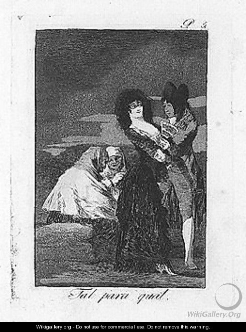 Tal para qual and mala noche - Francisco De Goya y Lucientes